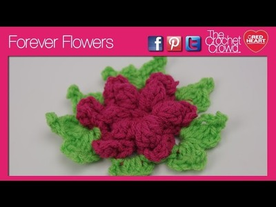 How To Crochet Forever Flowers