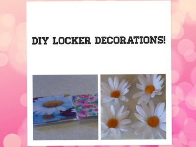 DIY Locker Decorations!