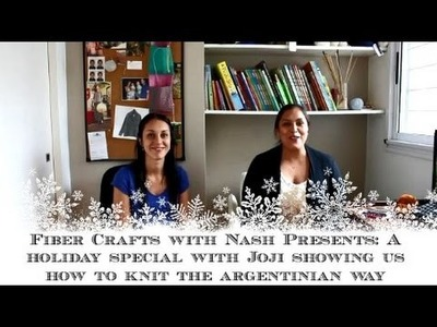 FCWN Presents: A holiday special with Joji showing us how to knit the Argentinian way