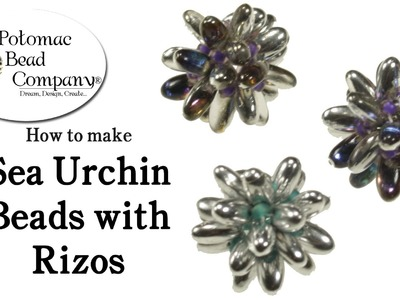 How to Make Sea Urchin Beads with Czech Rizo Beads (Part 1)