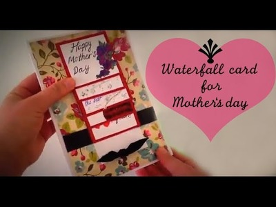 Waterfall card for Mothersday-DIY