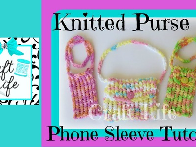 Craft Life How to Knit a Purse on the Rainbow Loom ~ or a Phone Sleeve