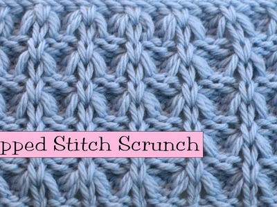 Fancy Stitch Combo - Dropped Stitch Scrunch