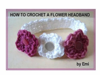 HOW TO CROCHET A FLOWER HEADBAND, any size.
