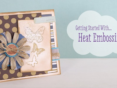 How To Heat Emboss | Craft Techniques