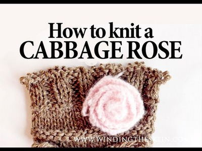 How to Knit a Flower Tutorial - Cabbage Rose
