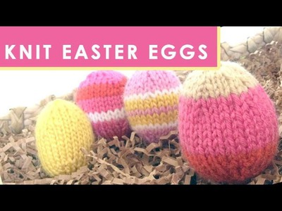 How to Knit an Easter Egg - Quick Knit Softies