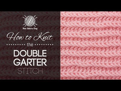 How to Knit the Double Garter Stitch Left Handed