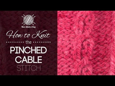 How to Knit the Pinched Cable Stitch