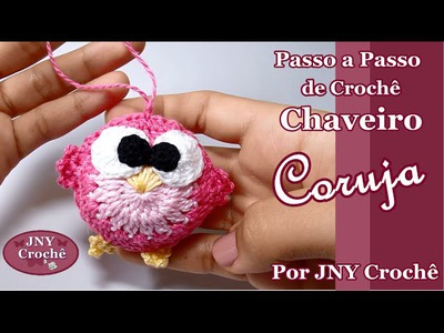Passo a Passo de Crochê Lembrancinha Chaveiro Coruja por JNY Crochê