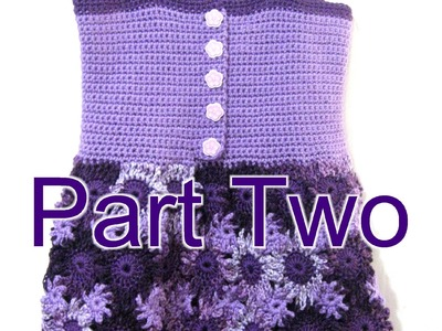 Crochet Flower Dress Part 2 - Crochet Tutorial