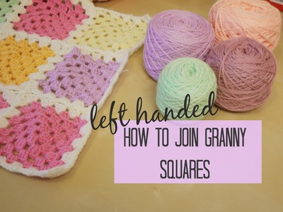 CROCHET LEFT HANDED: Joining granny squares for beginners | Bella Coco