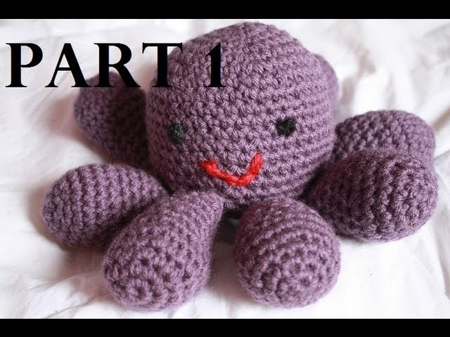Crocheted Amigurumi Octopus Tutorial Part 1