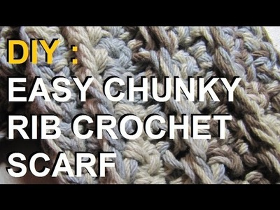 DIY: Easy Chunky Rib Crochet Scarf Tutorial (Beginners)