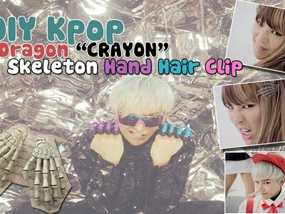 "‪☠‬ DIY Kpop Inspired: G-Dragon ""CRAYON"" Skeleton Hand Hair Clips ‪☠‬"