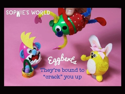 Eggberts! DIY Easter Crafts|Sophie's World