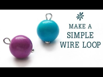 Make a simple wire loop - jewelry making basics