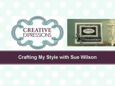 Craft Dies by Sue Wilson -- Tutorial Video -  Silver Engraved Card Card for Creative Expressions