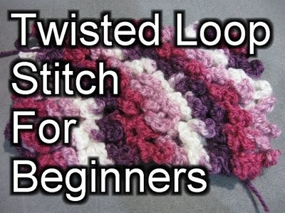 Crochet Twisted Loop Stitch - Crochet Tutorial (Astrakhan Stitch)