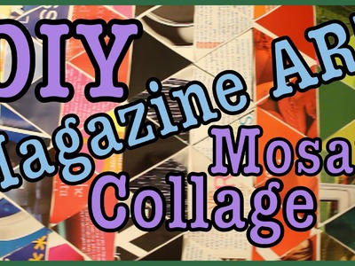 DIY: Magazine Art Mosaic Collage