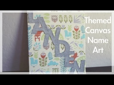 DIY Themed Canvas Name Art for Nursery Decor NaturallyThriftyMom