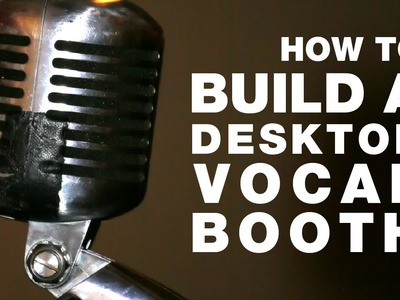 How to Build a $38 Vocal Booth (Full)