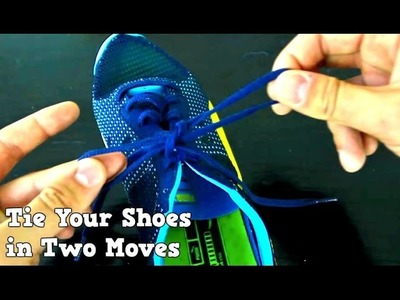 How to Tie Your Shoes Fast Way- Two moves