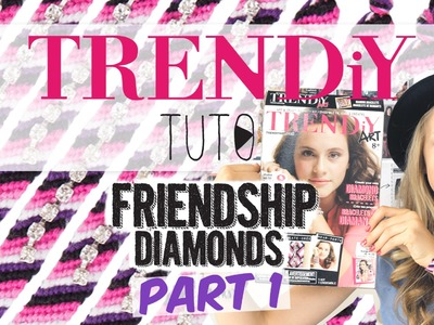 TUTO DIY TRENDIY ART - Friendship Diamond Bracelets