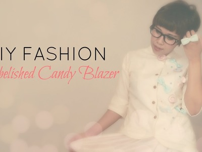 DIY Felt Candy Inspired Embelished Jacket - Fashion Tutorial