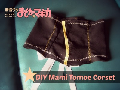 DIY Mami Tomoe Cosplay: Corset Tutorial