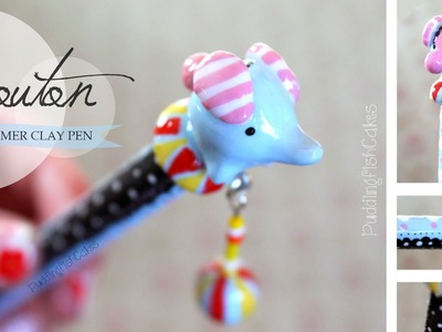 DIY Mouton the Elephant Themed Polymer Clay Pen {Stop Motion Tutorial} Sentimental Circus
