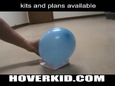 Hovercraft, high performance, easy home-made hovercraft powered with a balloon, great for kids
