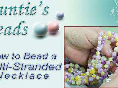 How to Bead a Multi-Stranded Necklace - Karla Kam