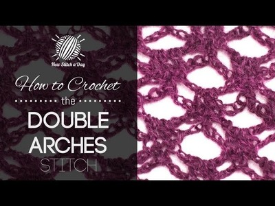 How to Crochet the Double Arches Stitch