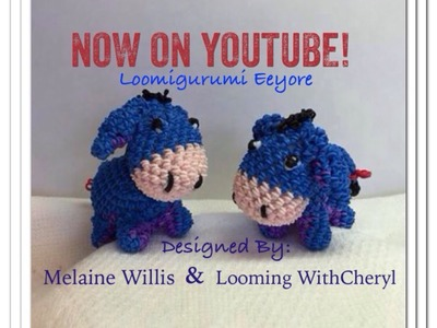 Rainbow Loom Eeyore - Loomigurumi - Looming WithCheryl