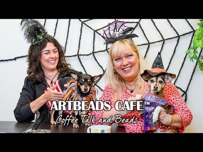 Artbeads Cafe - Kristal Wick and Cynthia Kimura Share Halloween Puppy Talk and More!