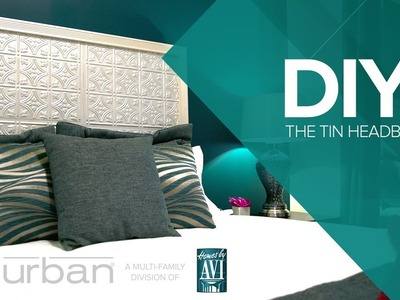 Avi Urban DIY: The Tin Headboard