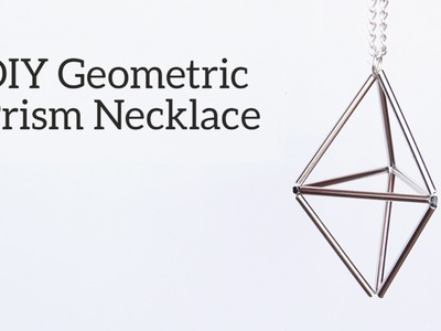 DIY Geometric Prism Necklace