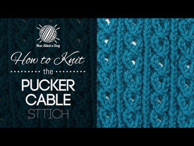 How to Knit the Pucker Cable Stitch (Left Handed)