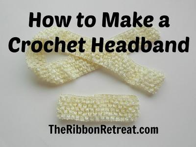 How to Make a Crochet Headband - TheRibbonRetreat.com