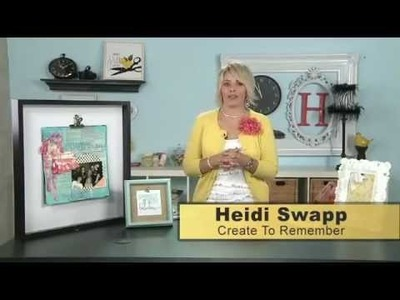 My Craft Channel: Create to Remember with Heidi Swapp - Clip Frames