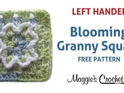 BLOOMING GRANNY SQUARE FREE CROCHET PATTERN - LEFT HANDED