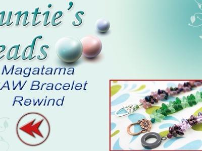 Karla Kam Rewind - Magatama RAW Bracelet Tutorial