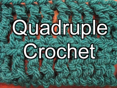 Quadruple Crochet - Slow Motion