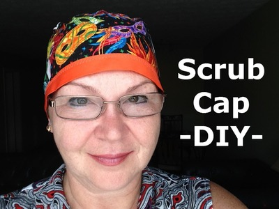 Scrub Cap: How To DIY Tutorial Version 2