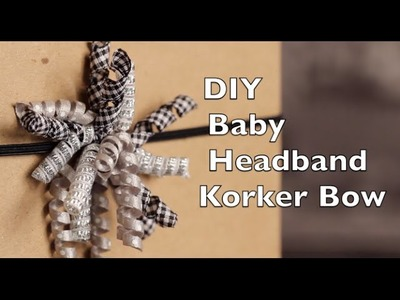 DIY Baby Hair Bow | Korker Bow Headband Tutorial