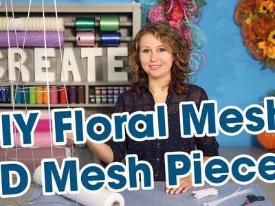 DIY Floral Mesh Part 4 - 3D Mesh Pieces