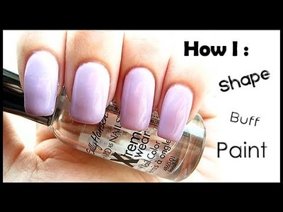 "DIY : Professional ""Looking"" Mani - Shape Buff and Paint Nails"
