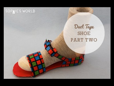 Duct Tape Shoes - Part Two|Sophie's World