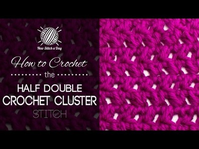 How to Crochet the Half Double Crochet Cluster Stitch